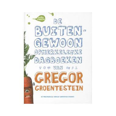 De buitengewoon opmerkelijke dagboeken van Gregor Groentestein - A. Vaerle